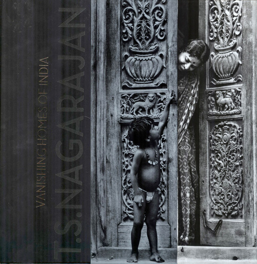 Vanishing Homes of India by Photo-journalist T. S. Nagarajan